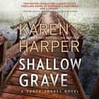 Shallow Grave audiobook by Karen Harper