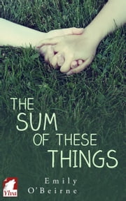 The Sum of These Things ebook by Emily O'Beirne