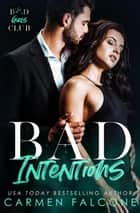 Bad Intentions - Bad Housewives Club, #1 ebook by