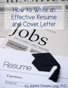 How to Write an Effective Resume and Cover Letter ebook by Jeanine Long