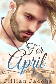 For April: Novella Couplet, Book #1 ebook by Jillian Jacobs