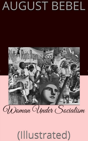 Woman Under Socialism ebook by August Bebel,Meta L. Stern (Hebe)