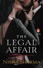 The Legal Affair - The Singh Family Trilogy ebook by Nisha Sharma