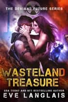 Wasteland Treasure - Dystopian Romance ebook by