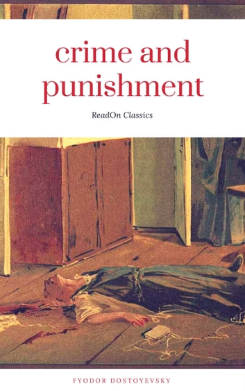 Crime and Punishment (ReadOn Classics Editions) ebook by Fyodor Dostoyevsky