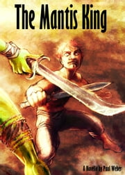 The Mantis King ebook by Paul Weber