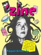 'Zine ebook by Pagan Kennedy