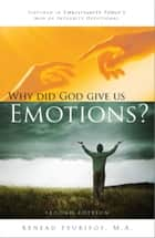 Why Did God Give Us Emotions? ebook by Reneau Peurifoy