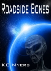 Roadside Bones ebook by KC Myers