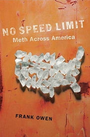No Speed Limit - The Highs and Lows of Meth ebook by Frank Owen
