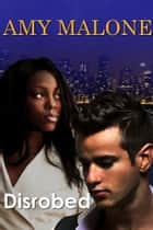 Disrobed - (bwwm interracial romance) ebook by Amy Malone