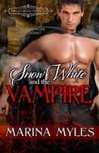 Snow White and the Vampire ebook by Marina Myles