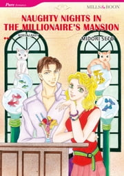 NAUGHTY NIGHTS IN THE MILLIONAIRE'S MANSION (Mills & Boon Comics) - Mills & Boon Comics ebook by Robyn Grady,Midori Seto