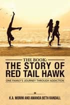 The Book : the Story of Red Tail Hawk ebook by K.A. Morini,Amanda Beth Randall