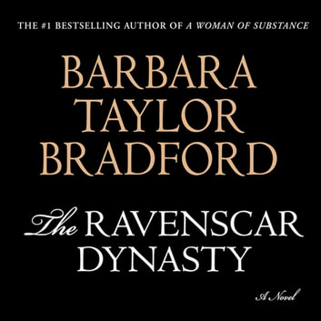 The Ravenscar Dynasty - A Novel audiobook by Barbara Taylor Bradford