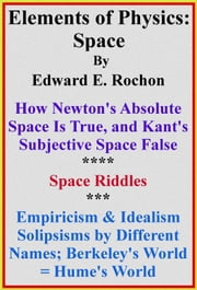 Elements of Physics: Space ebook by Edward E. Rochon
