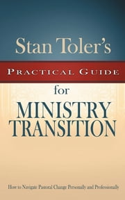 Practical Guide for Ministry Transition ebook by Stan Toler