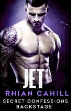 Secret Confessions: Backstage – Jet (Novella) ebook by Rhian Cahill