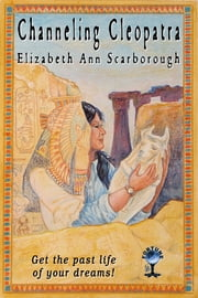 Channeling Cleopatra ebook by Elizabeth Ann Scarborough