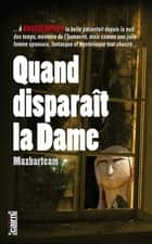 Quand disparait la dame ebook by Maxbarteam