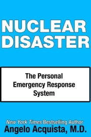 Nuclear Disaster - The Personal Emergency Response System ebook by Kobo.Web.Store.Products.Fields.ContributorFieldViewModel