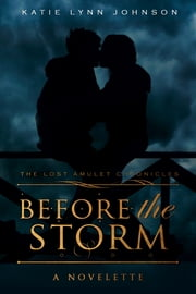 Before the Storm: A Novelette ebook by Katie Lynn Johnson