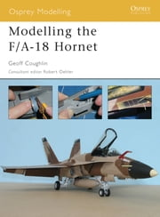 Modelling the F/A-18 Hornet ebook by Geoff Coughlin