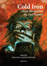 Cold Iron - Ghost Stories from the 21st Century ebook by