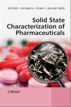 Solid State Characterization of Pharmaceuticals ebook by Richard A. Storey,Ingvar Ymén