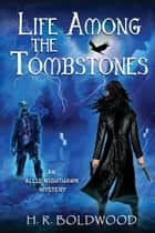 Life Among the Tombstones ebook by