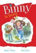 Binny in Secret ebook by Hilary McKay, Micah Player