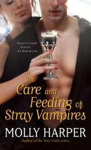 The Care and Feeding of Stray Vampires ebook by Molly Harper