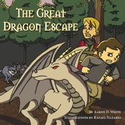 The Great Dragon Escape ebook by Aaron D. White