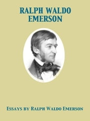 Essays by Ralph Waldo Emerson ebook by Ralph Waldo Emerson,Edna Henry Lee Turpin
