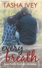 Every Breath ebook by Tasha Ivey