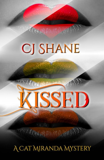 Kissed - A Cat Miranda Mystery ebook by C.J. Shane