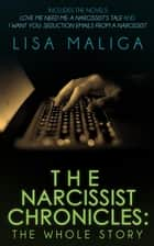 The Narcissist Chronicles: The WHOLE Story ebook by Lisa Maliga
