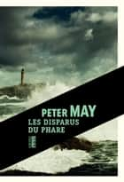 Les disparus du phare ebook by Peter May, Jean-René Dastugue