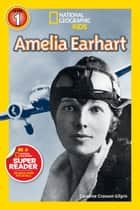 National Geographic Readers: Amelia Earhart ebook by Caroline Crosson Gilpin