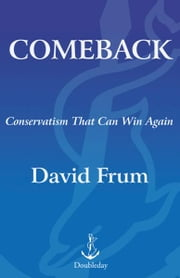 Comeback - Conservatism That Can Win Again ebook by David Frum