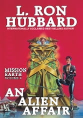 An Alien Affair: Mission Earth Volume 4 ebook by L. Ron Hubbard