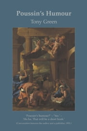 Poussin's Humour ebook by Tony Green