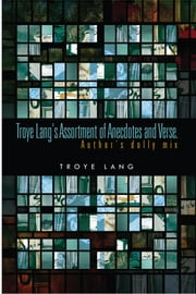 Troye Lang's Assortment of Anecdotes and Verse. - Author's dolly mix ebook by Troye Lang