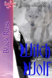 The Witch and the Wolf ebook by Tricia Schneider