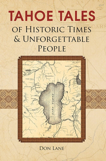 Tahoe Tales of Historic Times & Unforgettable People - of Historic Times & Unforgettable People ebook by Don Lane