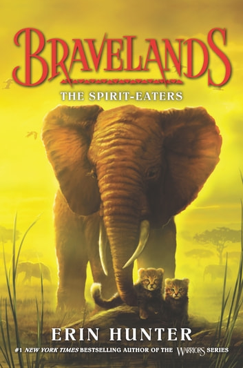 Bravelands #5: The Spirit-Eaters ebook by Erin Hunter