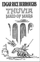 Thuvia Maid of Mars ebook by Edgar Rice Burroughs