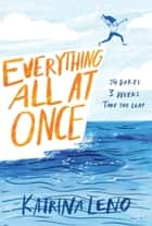 Everything All at Once ebook by Katrina Leno