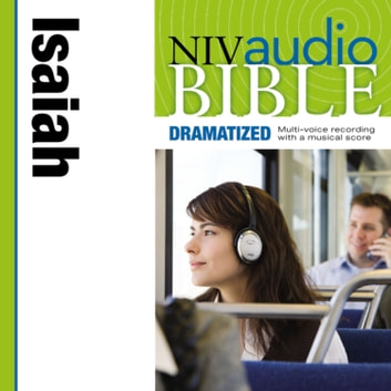 Dramatized Audio Bible - New International Version, NIV: (21) Isaiah audiobook by Zondervan