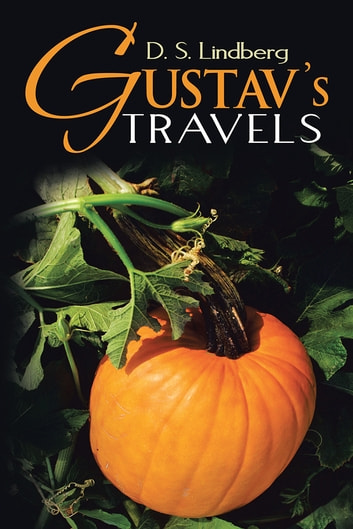 GUSTAV'S TRAVELS ebook by D. S. Lindberg